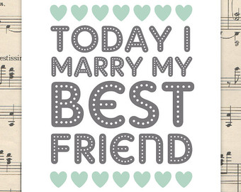 Marry My Best Friend Today I Marry My Best Friend And Other Wedding